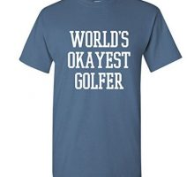 World Okayest Golfer Sports Golfing Golf Funny T Shirt XL Dusk