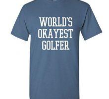 World Okayest Golfer Sports Golfing Golf Funny T Shirt XL Dusk